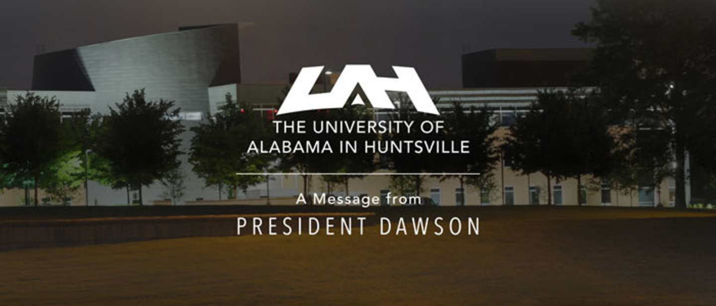 A message from the president of UAH.