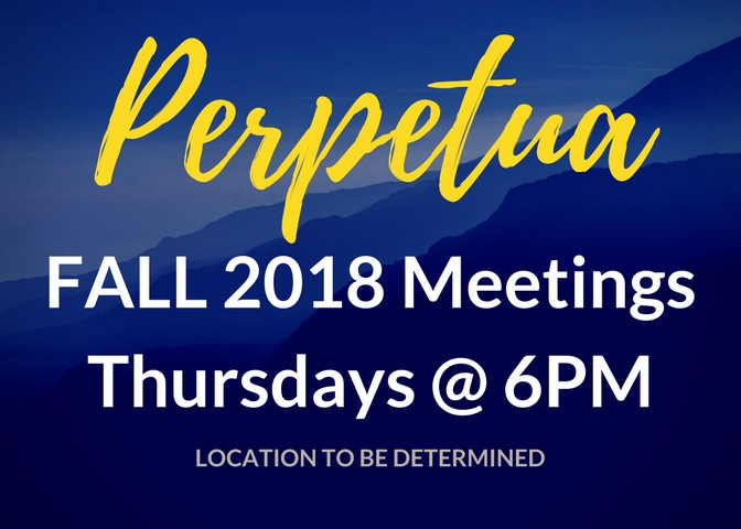 The fall 2018 Perpetua meetings will be held on Thursday nights at 6pm. The location has not yet been determined.