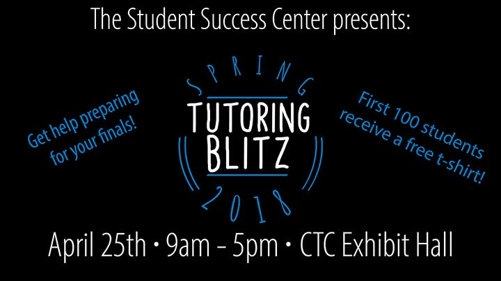 The Student Success Center presents: Tutoring Blitz! April 25th from 9am to 5pm at the CTC Exhibit Hall. Attendees can get help preparing for your finals. The First 100 students receive a free t-shirt. For more information call 256.824.2478