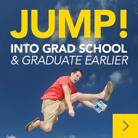 JUMP! into Grad School & graduate earlier