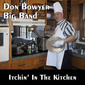 Don Bowyer Big Band's Itchin' In the Kitchen Album Cover
