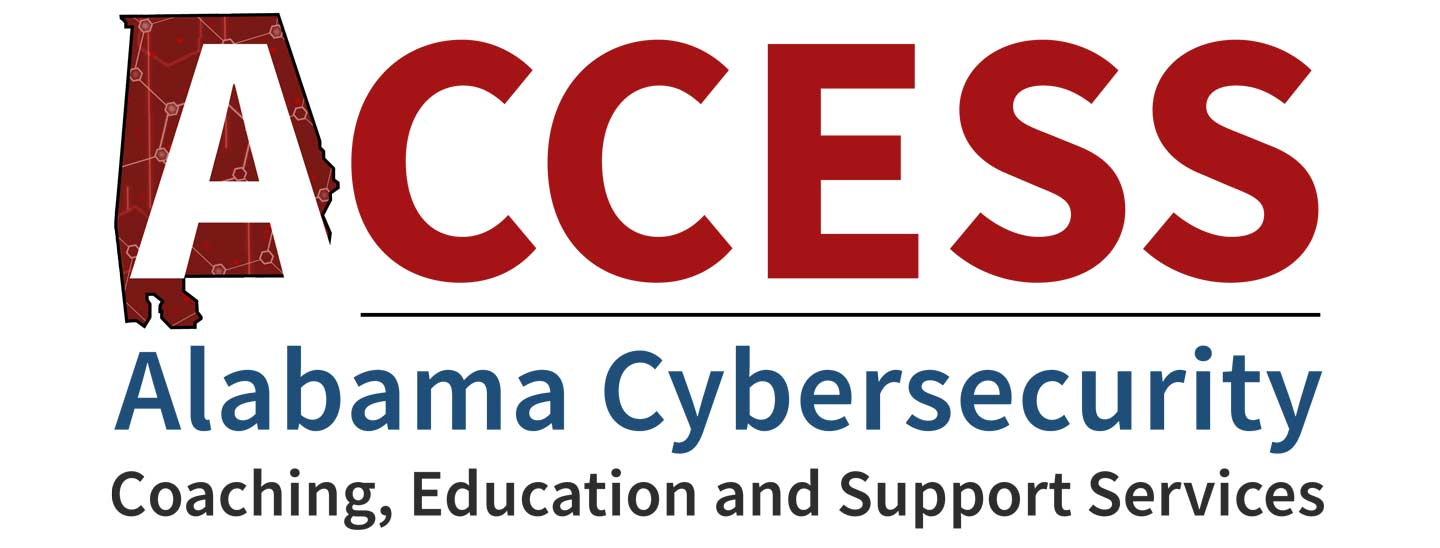 ACCESS Alabama Cybersecurity Coaching, Education and Support Services