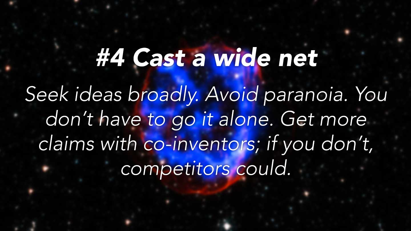 Cast a wide net. 